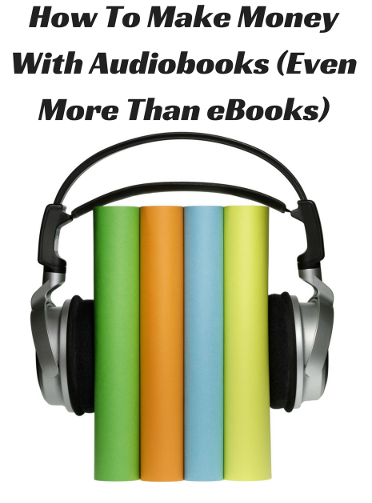 how-to-make-money-with-audiobooks-even-more-than-ebooks2